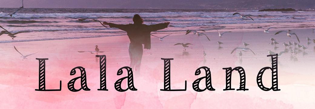 Leaving Lala Land